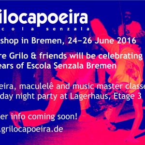 "Grilocapoeira Workshop ""25 Years of Escola Senzala Bremen"""